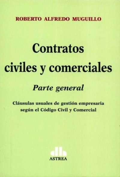 Contratos civiles y comerciales. Parte general - Roberto Alfredo Muguillo - 9789877060997