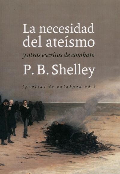 Libro: La necesidad del ateísmo y otros escritos de combate | Autor: Percy Bysshe Shelley | Isbn: 9788415862383