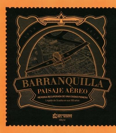 Libro: Barranquilla paisaje aéreo | Autor: Adolfo Meisel Roca | Isbn: 9789587890587