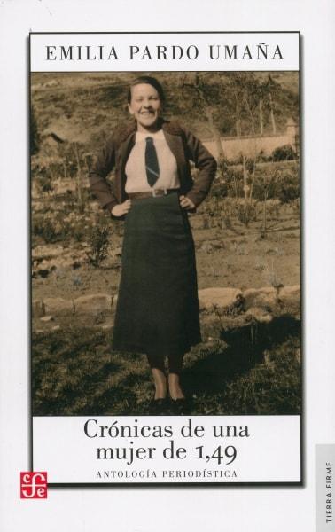 Libro: Crónicas de una mujer de 1.49 | Autor: Emilia Pardo Umaña | Isbn: 9789588249452