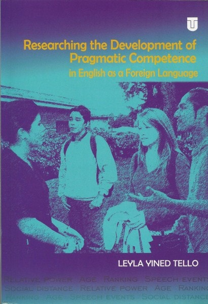 Researching the development of pragmatic competence in english as a foreign language - Leyla Yined Tello - 9789589243336