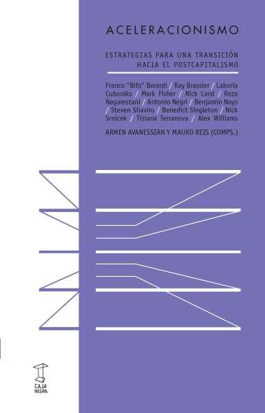 Libro: Aceleracionismo | Autor: Franco Bifo Berardi | Isbn: 9789871622580