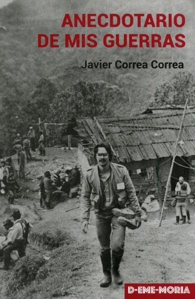 Libro: Anecdotario de mis guerras | Autor: Javier Correa Correa | Isbn: 9789589482940