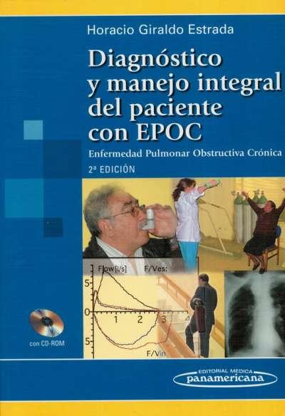 Diagnóstico y manejo integral del paciente con epoc enfermedad pulmonar obstructiva crónica - Horacio Giraldo Estrada - 9589181694