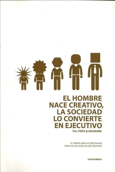 El hombre nace creativo, la sociedad lo convierte en ejecutivo - Pepo & Giovanni - 9789585884205