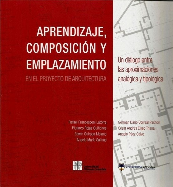 Aprendizaje, composición y emplazamiento: en el proyecyo de arquitectura - Rafael Francesconi Latorre - 9789588465616