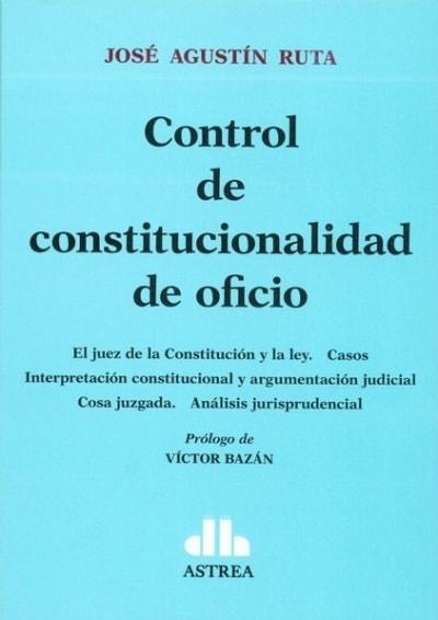 Control de constitucionalidad de oficio - José Agustín Ruta - 9789877061178