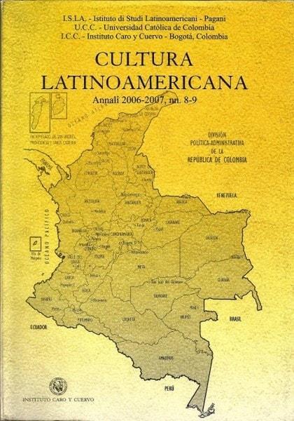 Cultura latinoamericana. Annali 2006 - 2007, nn. 8 - 9 - Aldo Albonico - 9789586112505