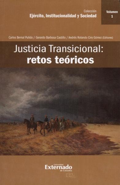 Libro: Justicia Transicional: retos teóricos. Vol. 1 | Autor: Gerado Barbosa Castillo | Isbn: 9789587724752