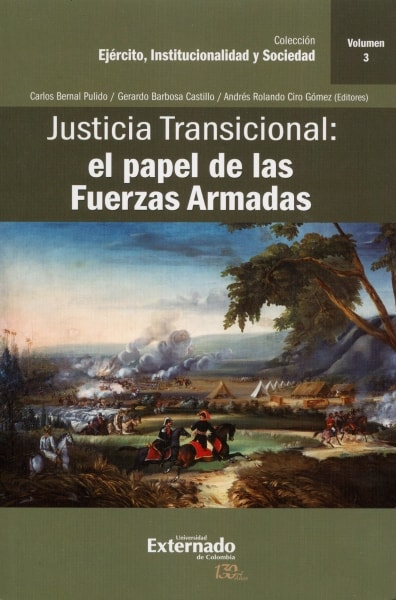 Libro: Justicia Transicional: el papel de las Fuerzas Armadas. Vol. 3 | Autor: Gerardo Barbosa Castillo | Isbn: 9789587724776