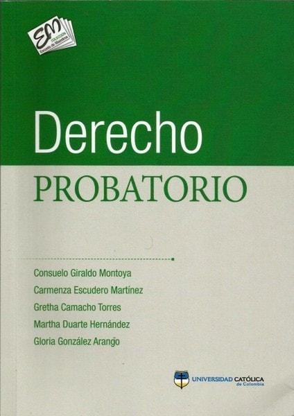 Derecho probatorio - Consuelo Giraldo Montoya - 9789588465591