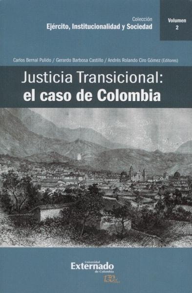 Libro: Justicia Transicional: el caso de Colombia. Vol. 2   Autor: Gerardo Barbosa Castillo   Isbn: 9789587724769