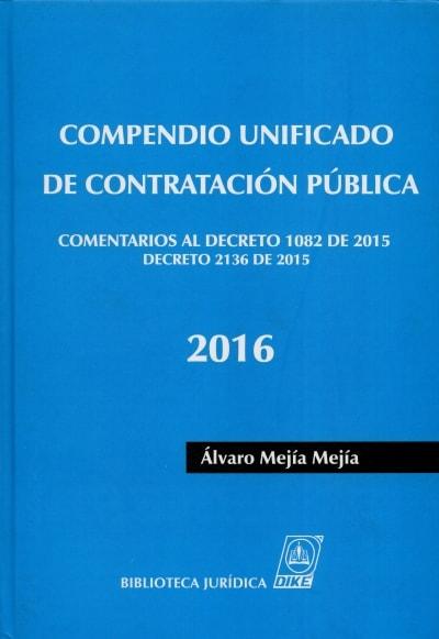 Libro: Compendio Unificado de Contratación pública | Autor: Alvaro Mejía Mejía | Isbn: 9789587311624