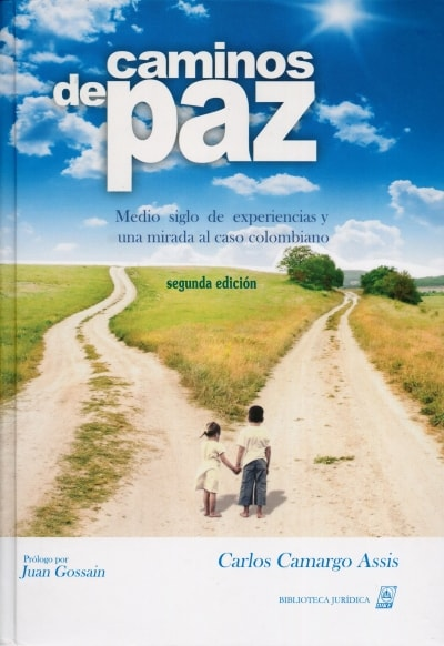 Libro: Caminos de Paz   Autor: Carlos Camargo Assis   Isbn: 9789587311631