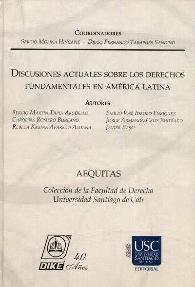 Libro: Discusiones actuales sobre los Derechos fundamentales en América Latina | Autor: Sergio Martín Tapia Argûello | Isbn: 9789585669093
