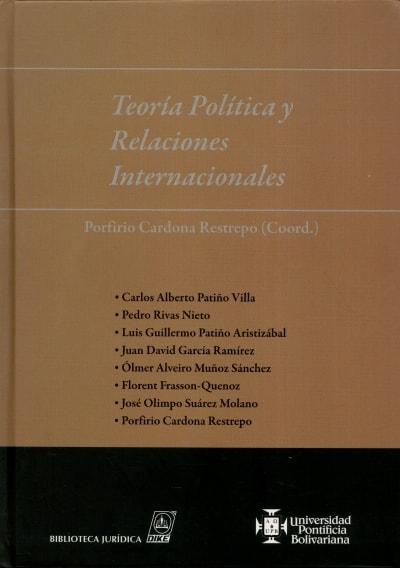 Libro: Teoría Política y relaciones Internacionales | Autor: Varios Autores | Isbn: 9789587310740