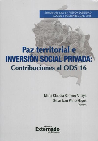 Libro: Paz territorial e inversión social privada: Contribuciones al ods 16 | Autor: María Claudia Romero Amaya | Isbn: 9789587728996