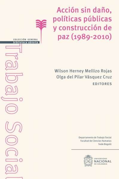 Libro: Acción sin daño, políticas públicas y construcción de paz (1989 - 2010) | Autor: Wilson Herney Mellizo Rojas | Isbn: 9789587835199