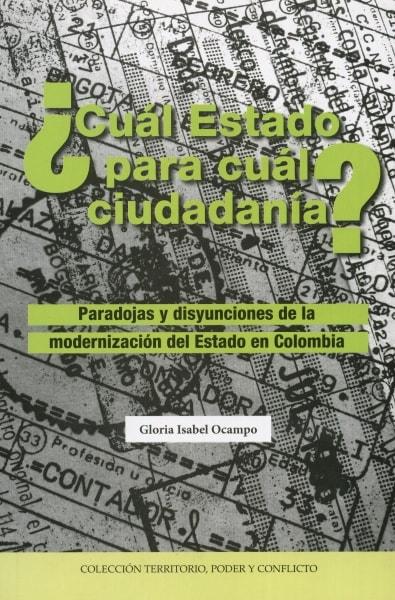 Libro: ¿Cuál Estado para cuál ciudadanía?   Autor: Gloria Isabel Ocampo   Isbn: 9789586442350