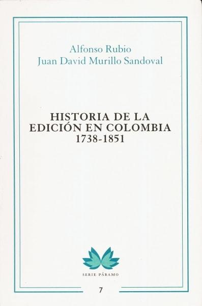 Libro: Historia de la edición en Colombia 1738-1851 | Autor: Alfonso Rubio | Isbn: 9789586113564