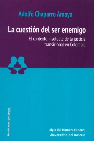 Libro: La cuestión del ser enemigo | Autor: Adolfo Chaparro Amaya | Isbn: 9789586655309