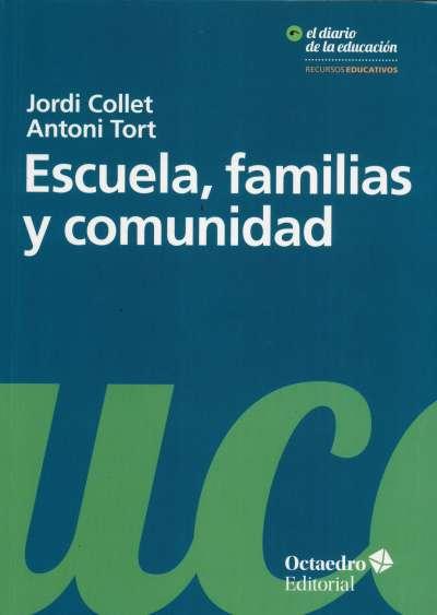 Libro: Escuela, familias y comunidad | Autor: Antoni Tort | Isbn: 9788499219028