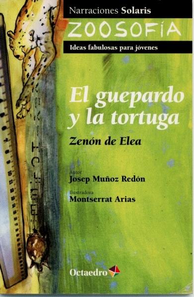 Libro: El guepardo y la tortuga. Zenón de Elea   Autor: Josep Muñoz Redón   Isbn: 9788499212821
