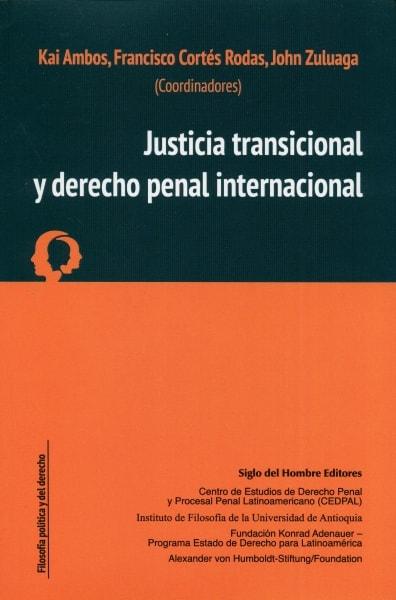 Libro: Justicia transicional y derecho penal internacional   Autor: Kai Ambos   Isbn: 9789586655040