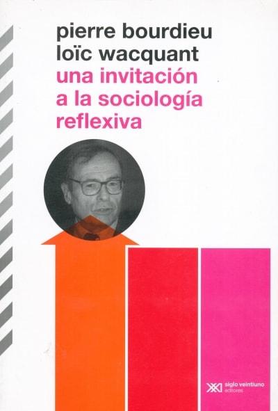 Libro: Una invitación a la sociología reflexiva | Autor: Pierre Bourdieu | Isbn: 9789876290098