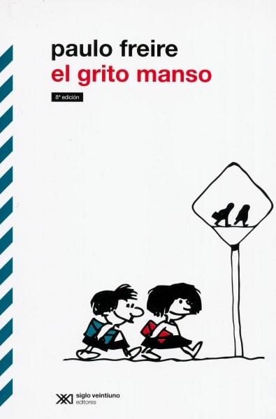 Libro: El grito manso   Autor: Paulo Freire   Isbn: 9789876290340