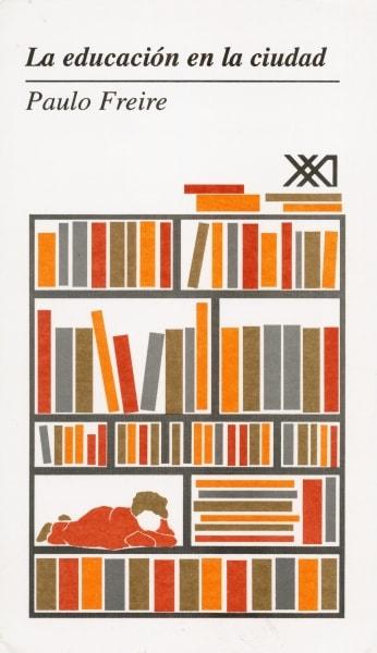Libro: La educación en la ciudad | Autor: Paulo Freire | Isbn: 9682321026