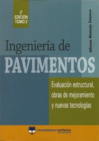 Ingeniería de pavimentos. Tomo II - Montejo Alfonso - 9589784003