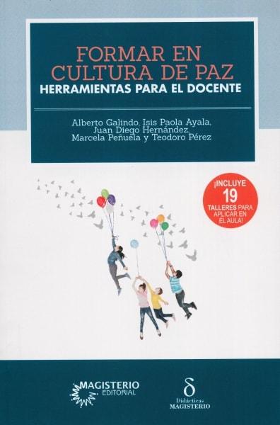 Libro: Formar en cultura de paz   Autor: Alberto Galindo   Isbn: 9789582013295
