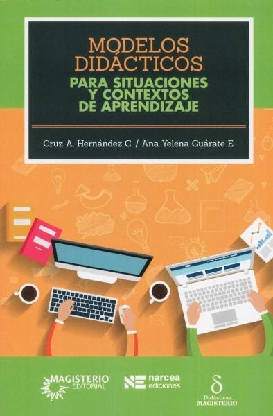 Libro: Modelos didácticos para situaciones y contextos de aprendizajes | Autor: Cruz A. Hernández | Isbn: 9789582012984