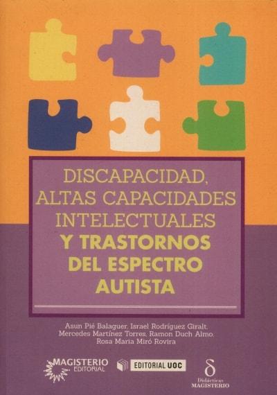 Libro: Discapacidad, altas capacidades intelectuales y trastornos del espectro autista | Autor: Asun Pié Balaguer | Isbn: 9789582012595