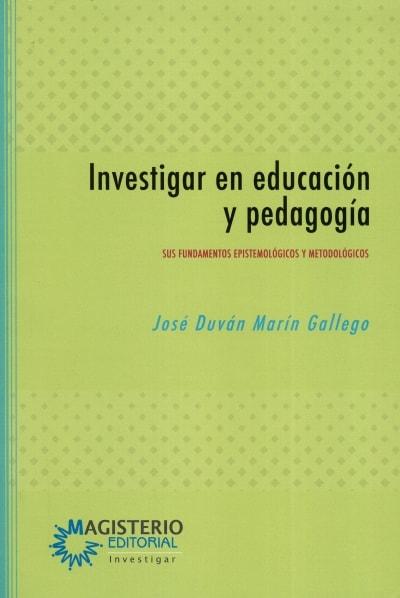 Libro: Investigar en educación y pedagogía | Autor: José Duván Marín Gallego | Isbn: 9789582012960