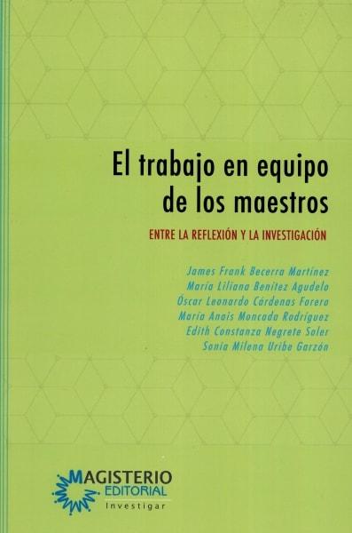 Libro: El trabajo en equipo de los maestros | Autor: James Frank Becerra Martínez | Isbn: 9789582013066