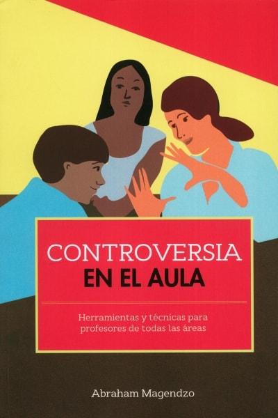 Libro: Controversia en el aula   Autor: Abraham Magendzo   Isbn: 9789582012243