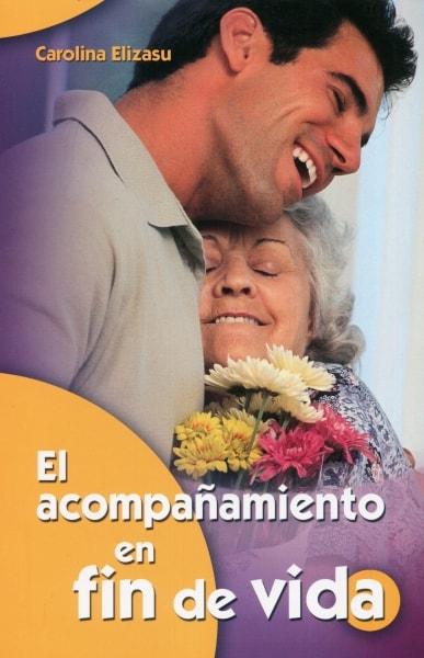 Libro: El acompañamiento en fin de vida | Autor: Carolina Elizasu | Isbn: 9788498423334