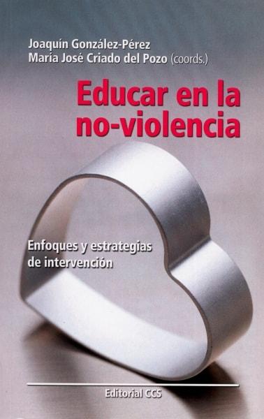 Libro: Educar en la no-violencia | Autor: Joaquín González Pérez | Isbn: 9788483168004