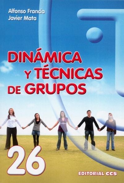 Libro: Dinámica y técnicas de grupos | Autor: Alfonso Francia | Isbn: 9788498422184