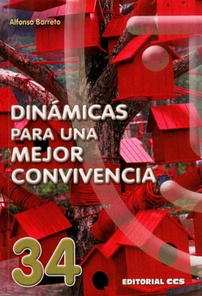 Libro: Dinámicas para una mejor convivencia   Autor: Alfonso Barreto   Isbn: 9788490230480