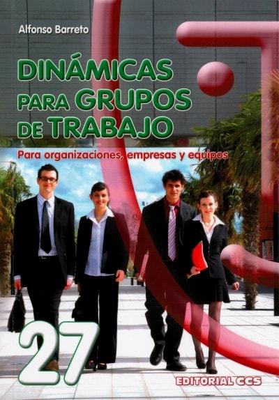 Libro: Dinámicas para grupos de trabajo | Autor: Alfonso Barreto | Isbn: 9788498422825