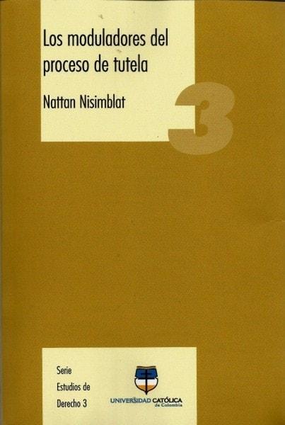 Los moduladores del proceso de tutela - Natthan Nisimblat - 9789588465111