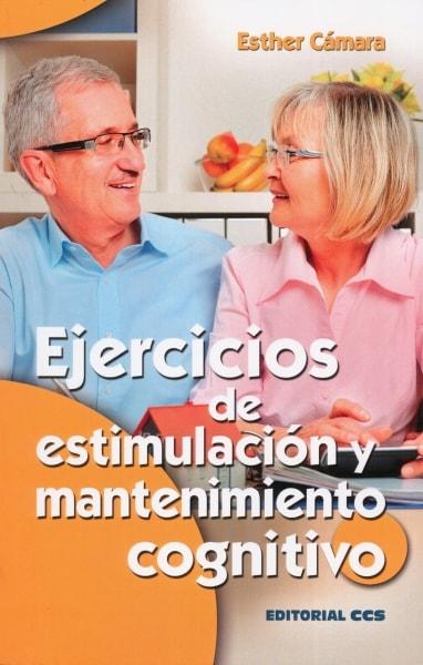 Libro: Ejercicios de estimulación y mantenimiento cognitivo | Autor: Esther Cámara | Isbn: 9788490233436