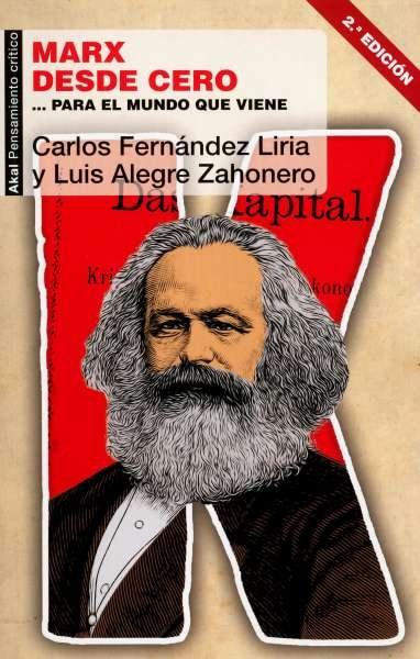 Libro: Marx desde cero... Para el mundo que viene | Autor: Carlos Fernandez Liria | Isbn: 9788446049769