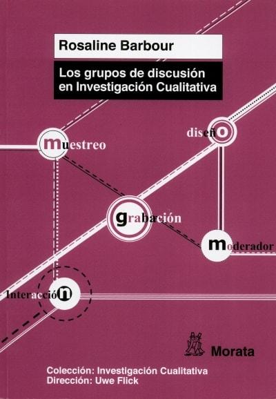 Libro: Los grupos de discusión en Investigación Cualitativa | Autor: Rosaline Barbour | Isbn: 9788471127310