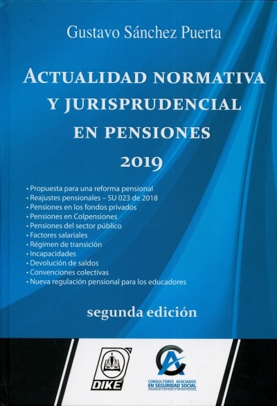 Libro: Actualidad normativa y jurisprudencial en pensiones 2019 | Autor: Gustavo Sánchez Puerta | Isbn: 9789585697294