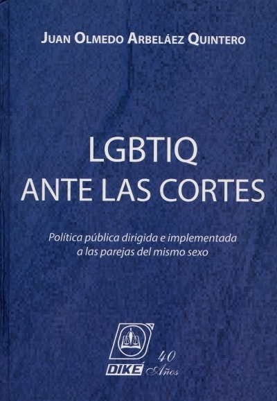 Libro: Lgbtiq ante las cortes   Autor: Juan Olmedo Arbeláez Quintero   Isbn: 9789585697256