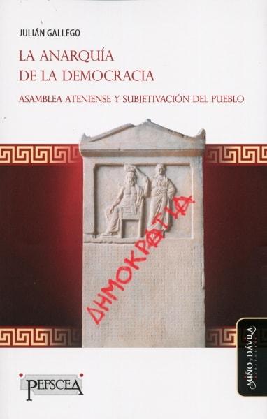 Libro: La anarquía de la democracia | Autor: Julián Gallego | Isbn: 9788416467853